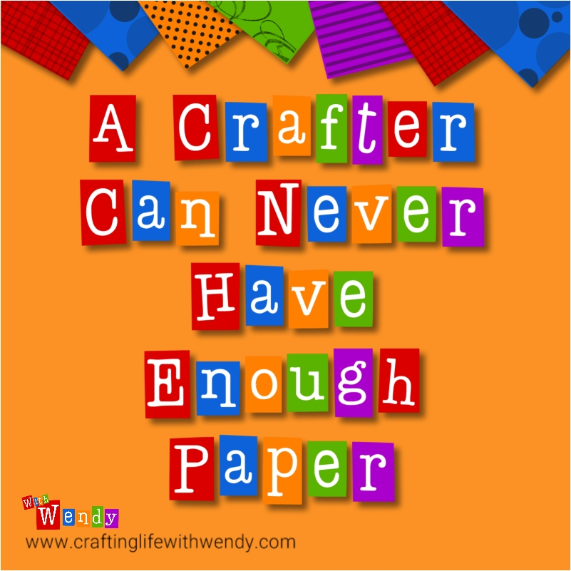 Crafters can NEVER have enough Paper - don't you agree?